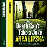 Death Can't Take a Joke | Anya Lipska
