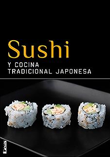 Sushi y cocina tradicional japonesa (Spanish Edition)