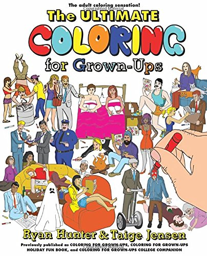 The Ultimate Coloring For Grown Ups Ryan Hunter Taige Jensen 9780399185502 Amazon Books