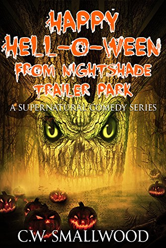 Happy Hell-o-ween From Nightshade Trailer Park: A Supernatural Comedy Series (Nightshade Trailer Park Series Book 2) (Halloween O Helloween)