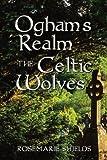 Ogham`s Realm The Celtic Wolves (Volume 1)