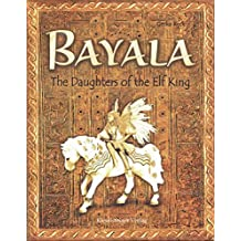 BAYALA  - The Daughters of the Elf King (Bayala, Sajana Book 1)