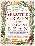 The Versatile Grain and the Elegant Bean, Mel London and Sheryl London, 0671761064