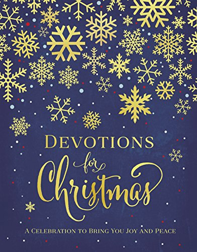 Devotions for Christmas: A Celebration to Bring You Joy and Peace by [Zondervan,]