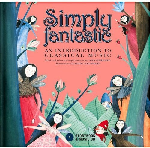 Simply Fantastic: An Introduction to Classical Music by The Secret Mountain