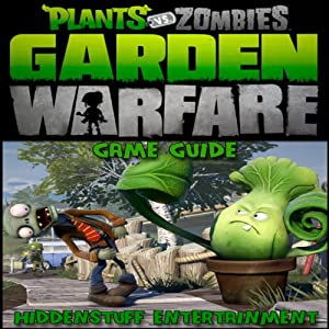 Plants Vs Zombies Garden Warfare Game Guide Audiobook