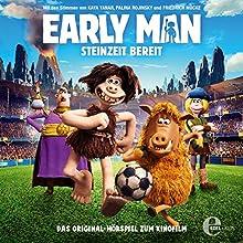Early Man: Steinzeit bereit Hörspiel von Thomas Karallus Gesprochen von: Thomas Karallus, Friedrich Mücke, Kaya Yanar, Palina Rojinski