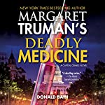 Deadly Medicine: Capital Crimes, Book 29 | Donald Bain,Margaret Truman