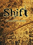 Shift, Charlotte Agell, 0805097422