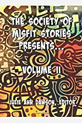 The Society of Misfit Stories Presents...Volume II Paperback