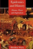 img - for Epidemics and History: Disease, Power and Imperialism by Sheldon Watts (1999-11-10) book / textbook / text book