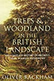 Phoenix: Trees & Woodland in the British Landscape: The Complete History of Britain's Trees, Woods & Hedgerows (Phoenix Press)