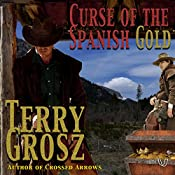 Curse of the Spanish Gold: The Mountain Men, Book 2 | Terry Grosz