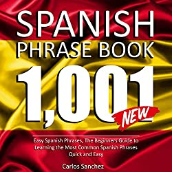 Spanish Phrase Book: 1001 Easy Spanish Phrases