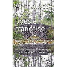 Anthologie de la poésie française: Les plus beaux poèmes français de la Renaissance à nos jours (French Edition)