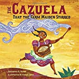 The Cazuela That the Farm Maiden Stirred, Samantha R. Vamos, 1580892426