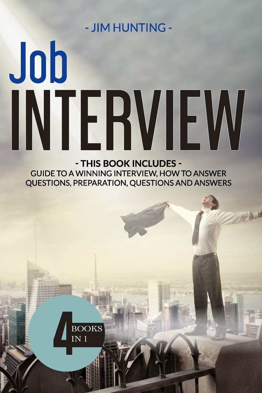 Image for JOB INTERVIEW: THIS BOOK INCLUDES: Guide to a Winning Interview, How to Answer Questions, Preparation, Questions and Answers