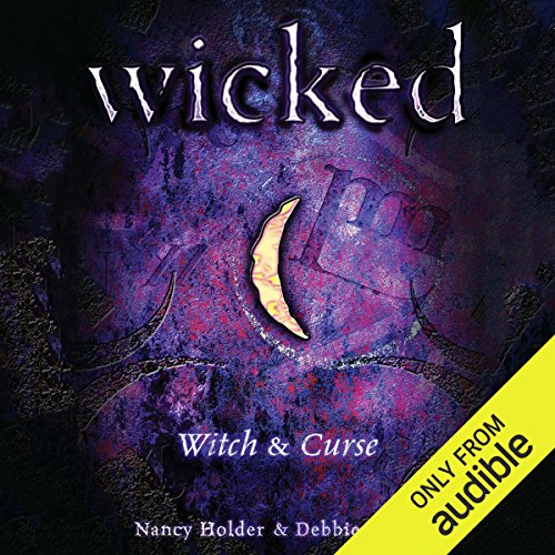 Wicked: Witch, Wicked Series Book 1