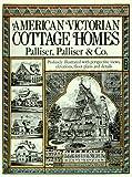 American Victorian Cottage Homes, Palliser Palliser and Co Staff, 0486265064