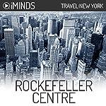 Rockefeller Centre: Travel New York |  iMinds