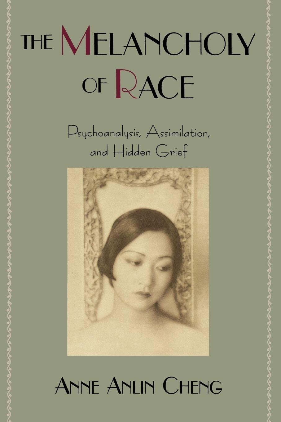 The Melancholy Of Race  Psychoanalysis Assimilation And Hidden Grief  Race And American Culture