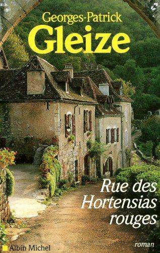Rue Des Hortensias Rouges (Romans, Nouvelles, Recits (Domaine Francais)) (French (Domaine Rouge)