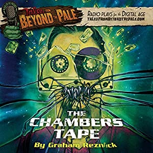 Tales from Beyond the Pale: The Chambers Tape Radio/TV Program