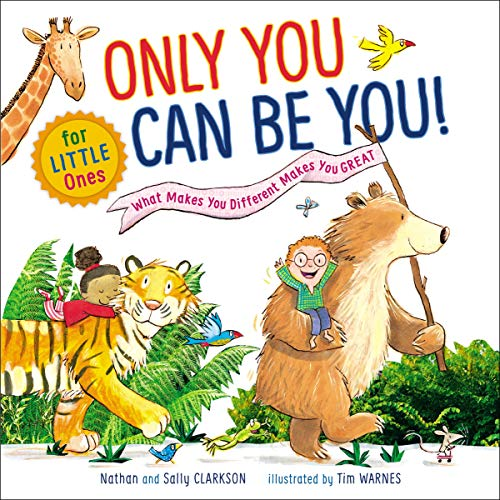 Only You Can Be You for Little Ones: What Makes You Different Makes You Great (Prayer For A Child With A Learning Disability)