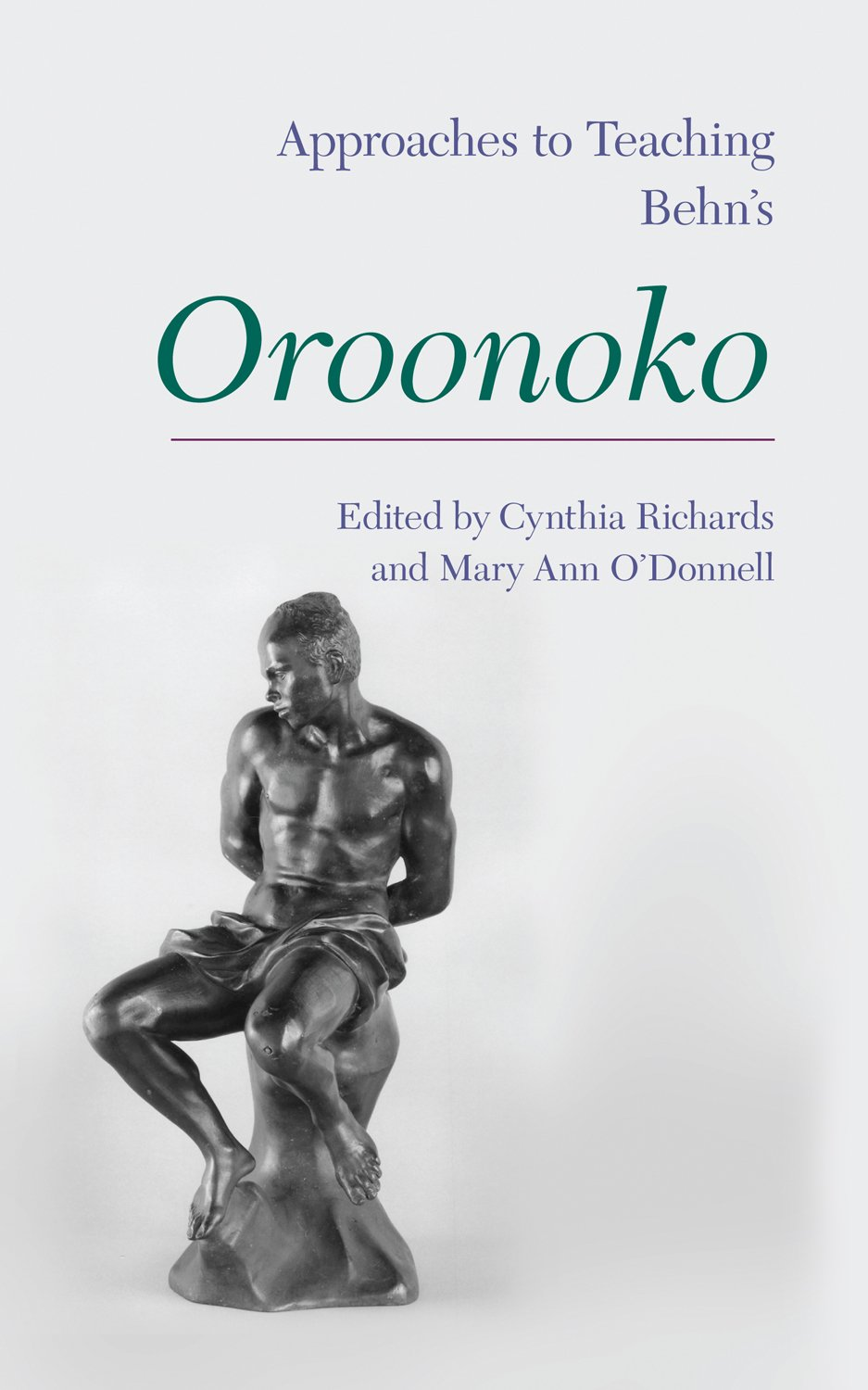 Approaches to Teaching Behn's Oroonoko (Approaches to Teaching World Literature) pdf