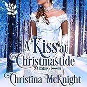 A Kiss at Christmastide | Christina McKnight