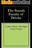 The Smash Family of Drinks (English Edition)