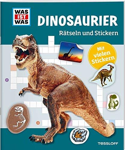 Rätseln und Stickern: Dinosaurier (WAS IST WAS Rätselhefte)
