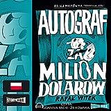 Autograf za milion dolarów (Bzik i Makówka przedstawiaja)