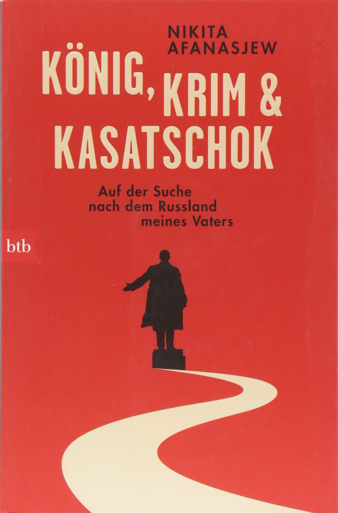 König, Krim und Kasatschok: Auf der Suche nach dem Russland meines Vaters