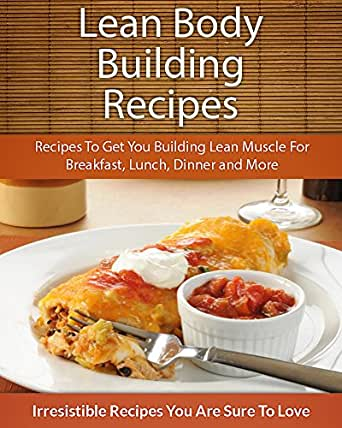 Amazoncom Lean Body Building Recipes Recipes To Get You. Basement Ideas Country. Lunch Ideas Under 400 Calories. Photoshoot Ideas Couples. Beautiful Small Backyard Ideas. Table Leg Ideas. Art Ideas Back To School. Apartment Planter Ideas. Office Catering Ideas