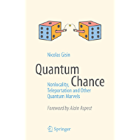 Quantum Chance: Nonlocality, Teleportation and Other Quantum Marvels
