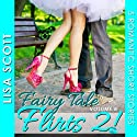 Fairy Tale Flirts 2!: 5 Romantic Short Stories: The Flirts! Short Story Collections Audiobook by Lisa Scott Narrated by Tamara McDaniel