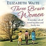 Three Brave Women | Elizabeth Waite