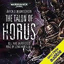 The Talon of Horus: Warhammer 40,000: Black Legion, Book 1 Hörbuch von Aaron Dembski-Bowden Gesprochen von: Jonathan Keeble