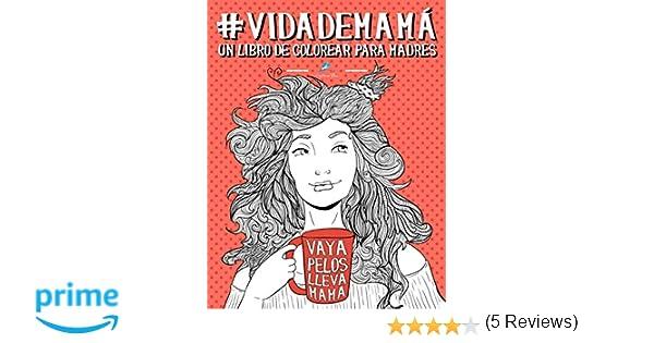 Vida de mamá: Un libro de colorear para madres: Amazon.es ...