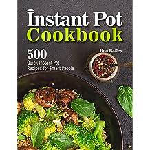 Instant Pot Cookbook: 500 Quick Instant Pot Recipes for Smart People