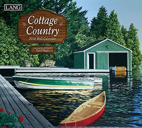 "LANG - 2018 Wall Calendar - ""Cottage Country"", Artwork By David Ward - 12 Month - Open 13 3/8"" X 24"""