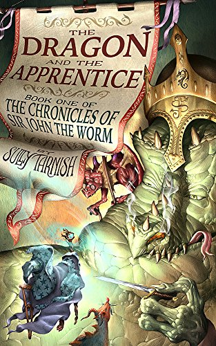 The Dragon and the Apprentice: An Epic Fantasy (The History of Sir John the Worm, Wizardslayer Book 1)