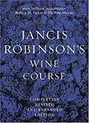 Jancis Robinson's Wine Course: A Guide to the World of Wine
