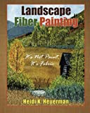 Landscape Fiber Painting: It's not Paint, it's Fabric