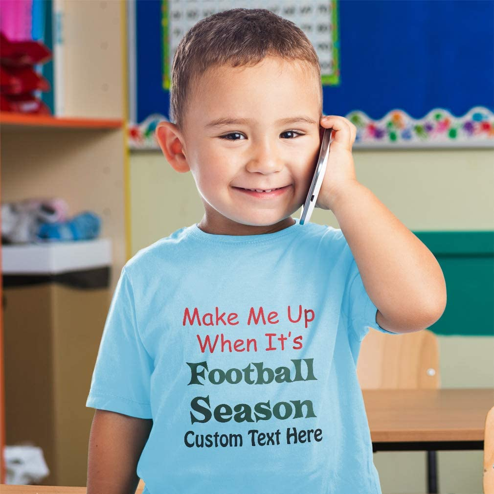 Custom Toddler T-Shirt Wake Me up When Its Football Season Boy /& Girl Clothes