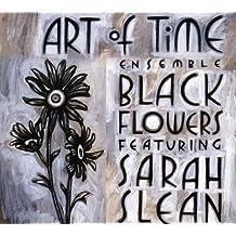 Black Flowers: Featuring Sarah Slean