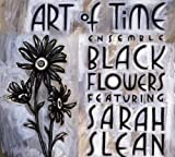 Black Flowers: Featuring Sarah Slean