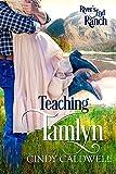 Teaching Tamlyn (River's End Ranch Book 54)