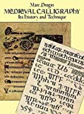 img - for Medieval Calligraphy: Its History and Technique (Lettering, Calligraphy, Typography) by Marc Drogin (1989-11-01) book / textbook / text book